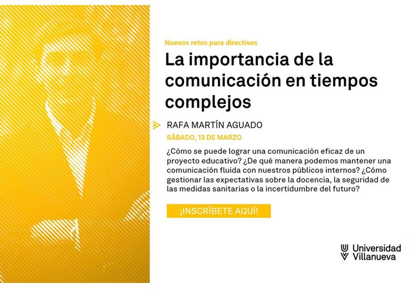 13 MAR: «La importancia de la comunicación en tiempos complejos», con Rafa Martín Aguado